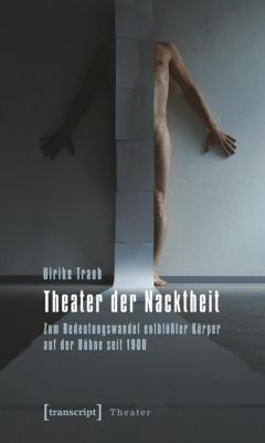 Theater der Nacktheit - Ulrike Traub pdf epub