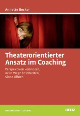 Theaterorientierter Ansatz im Coaching