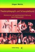 Theaterpädagogik und Schauspielkunst, Jürgen Weintz