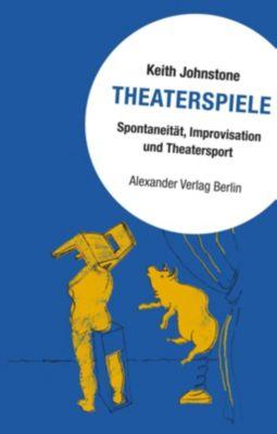 Theaterspiele, Keith Johnstone