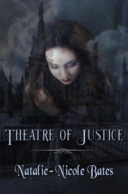 Theatre of Justice, Natalie-Nicole Bates