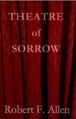 Theatre of Sorrow, Robert F. Allen