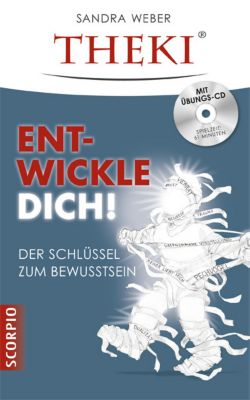 THEKI® Ent-Wickle dich!, m. Audio-CD, Sandra Weber