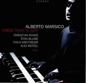 Them That'S Got, Alberto Marsico