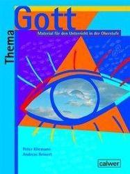 Thema Gott: Schülerheft, Peter Kliemann, Andreas Reinert