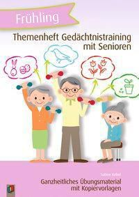 Themenheft Gedächtnistraining mit Senioren - Frühling - Sabine Kelkel |