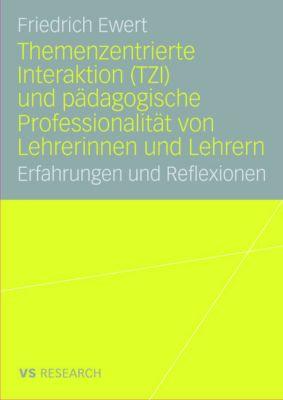 Themenzentrierte Interaktion (TZI) und pädagogische Professionalität von Lehrerinnen und Lehrern, Friedrich Ewert