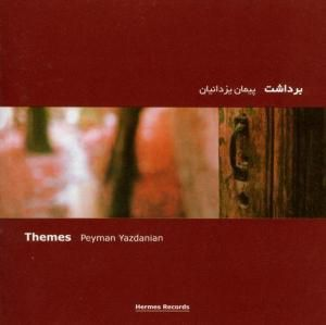Themes, Peyman Yazdanian