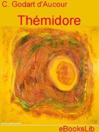 Thémidore, C. Godart d'Aucour