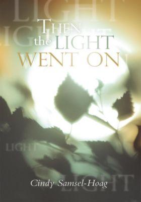 Then the Light Went On, Cindy Samsel-Hoag