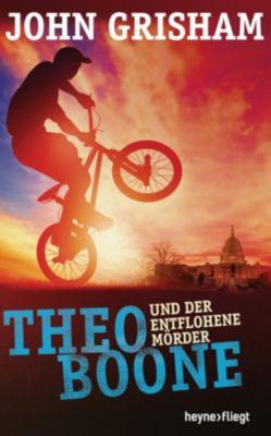 Theo Boone Band 5: Theo Boone und der entflohene Mörder, John Grisham