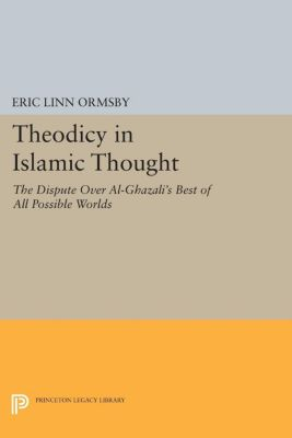 Theodicy in Islamic Thought, Eric Linn Ormsby