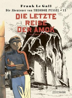 Theodor Pussel: .13 Die letzte Reise der Amok - Frank Le Gall |