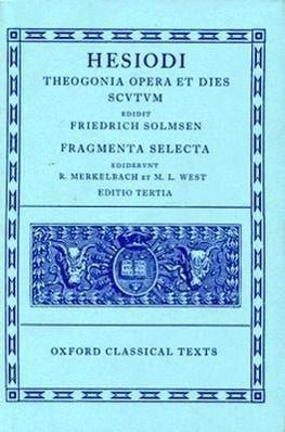 Theogonia, Opera Et Dies, Scutum, Fragmenta Selecta, Hesiod