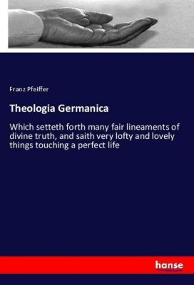 Theologia Germanica, Franz Pfeiffer