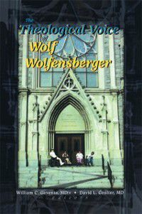 Theological Voice of Wolf Wolfensberger, David Coulter, William C Gaventa