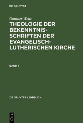 Theologie der Bekenntnisschriften der evangelisch-lutherischen Kirche, Gunther Wenz