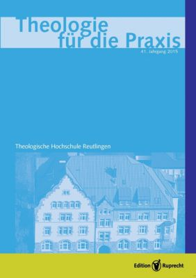 Theologie für die Praxis 2015 - Einzelkapitel - Weht der Geist, wo er will? Kennzeichen und Formen christlicher Spiritualität, Holger Eschmann