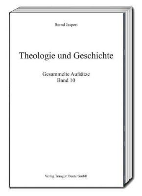 Theologie und Geschichte, Bernd Jaspert