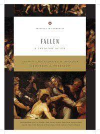 Theology in Community: Fallen, Christopher W. Morgan
