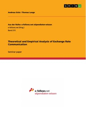 Theoretical and Empirical Analysis of Exchange Rate Communication, Thomas Lange, Andreas Grün
