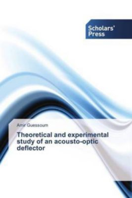 Theoretical and experimental study of an acousto-optic deflector, Amir Guessoum