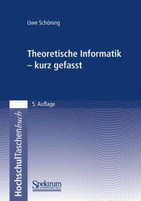 Theoretische Informatik - kurz gefasst, Uwe Schöning