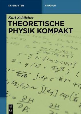 Theoretische Physik kompakt, Karl Schilcher
