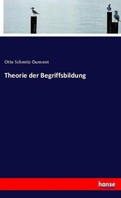 Theorie der Begriffsbildung, Otto Schmitz-DuMont
