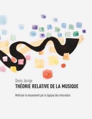 Théorie relative de la musique, Denis Jarrige