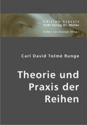 Theorie und Praxis der Reihen, Carl D. Runge