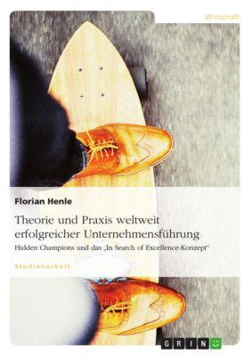 Theorie und Praxis weltweit erfolgreicher Unternehmensführung, Florian Henle