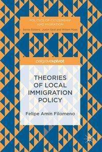 Theories of Local Immigration Policy, Felipe Amin Filomeno