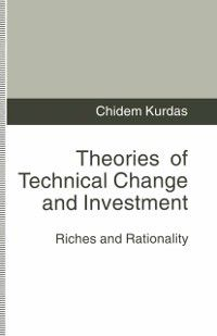 Theories of Technical Change and Investment, Chidem Kurdas