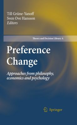 Theory and Decision Library A:: Preference Change, Till Grüne-Yanoff