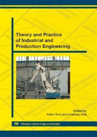 Theory and Practice of Industrial and Production Engineering