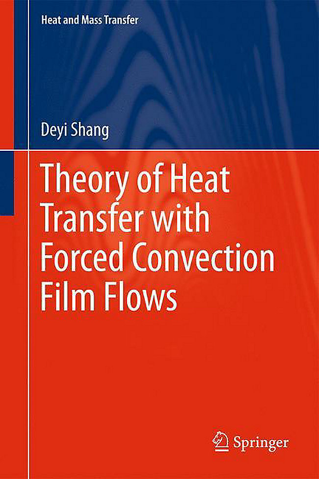 Theory Of Heat Transfer With Forced Convection Film Flows Buch