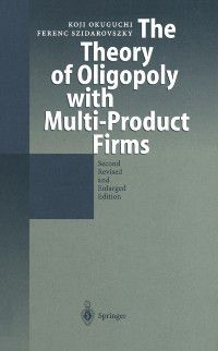 Theory of Oligopoly with Multi-Product Firms, Koji Okuguchi, Ferenc Szidarovszky