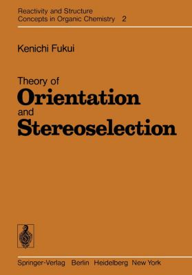 Theory of Orientation and Stereoselection, K. Fukui