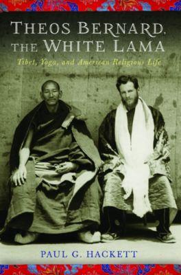 Theos Bernard, the White Lama, Paul Hackett