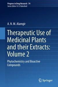 Therapeutic Use of Medicinal Plants and their Extracts: Volume 2, A.N.M. Alamgir