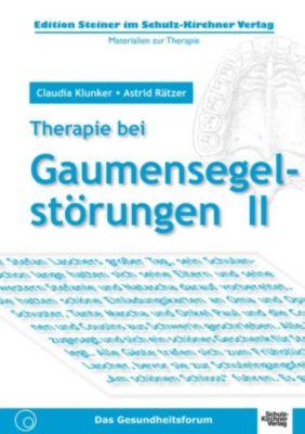 Therapie bei Gaumensegelstörungen II, Claudia Klunker, Astrid Rätzer