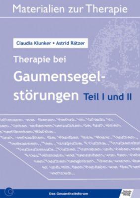 Therapie bei Gaumensegelstörungen Teil 1 und 2, Claudia Klunker, Astrid Rätzer