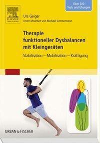 Therapie funktioneller Dysbalancen mit Kleingeräten, Urs Geiger