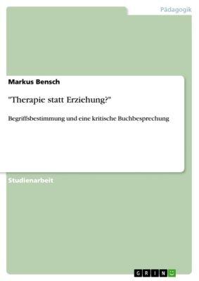 Therapie statt Erziehung?, Markus Bensch