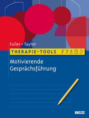 Therapie-Tools Motivierende Gesprächsführung, Phil Taylor, Catherine Fuller