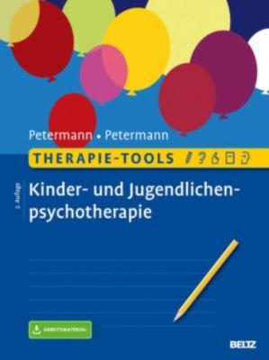 Therapie-Tools: Therapie-Tools Kinder- und Jugendlichenpsychotherapie, Franz Petermann, Ulrike Petermann
