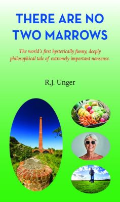 There Are No Two Marrows, R. J. Unger
