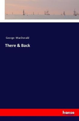 There & Back, George Macdonald