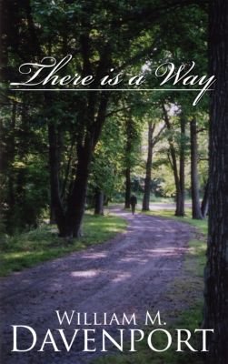There Is a Way, William M Davenport